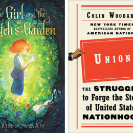 The books, The Girl and the Witches Garden- a cover with a floral and vine graphic frame, a red headed girl holding a glowing orb, a white cat nearby. And the book Union, a cream cover with bold black font, the title Union in a red placard being held on one side by a white hand and on the other side by a black hand.